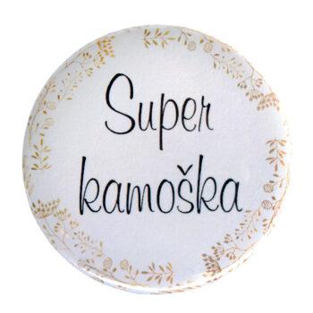 """Odznak """"Super kamoška"""" 2"""